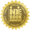 IndieFinalist Book Award: The Next Generation Indie Book Awards is the largest Not-for-Profit book awards program for indie authors and independent publishers. In its twelfth year of operation, the Next Generation Indie Book Awards was established to recognize and honor the most exceptional independently published books in over 70 different categories, for the year, and is presented by Independent Book Publishing Professionals Group